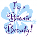 I'm a Bionic Beauty! Are you?