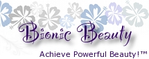 Achieve Powerful Beauty with the Bionic Beauty blog!